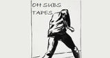 Oh Subs Tapes
